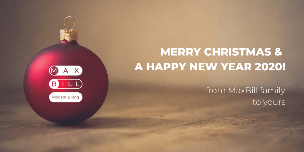 MaxBill wishes you Merry Christmas and a Happy New Year 2020!